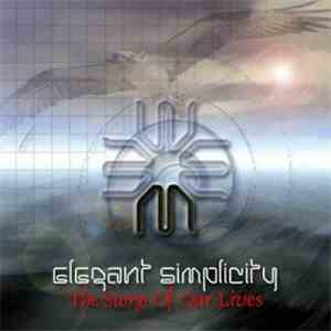 Elegant Simplicity - The Story Of Our Lives download free