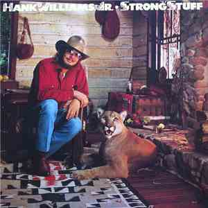 Hank Williams, Jr. - Strong Stuff download mp3 flac