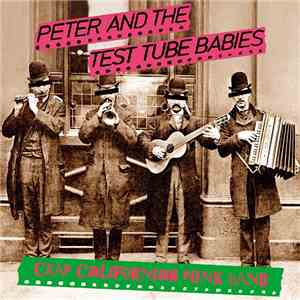 Peter And The Test Tube Babies - Crap Californian Punk Band download mp3 flac