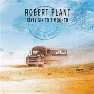 Robert Plant - Sixty Six To Timbuktu download free