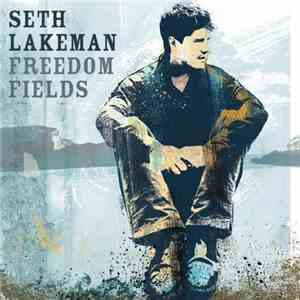 Seth Lakeman - Freedom Fields download free