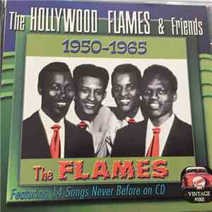 The Hollywood Flames - The Hollywood Flames & Friends 1950-1965 download free