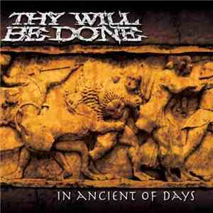 Thy Will Be Done - In Ancient Of Days download mp3 flac